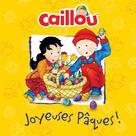Caillou: Joyeuses Pâques! | Rudel-Tessier, Mélanie