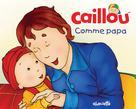 Caillou, Comme papa | L'heureux, Christine