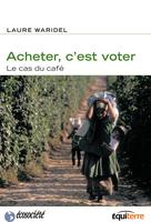 Acheter, c'est voter | Waridel, Laure