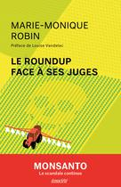 Le Roundup face à ses juges | Robin, Marie-Monique