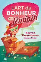 L'art du bonheur au féminin | Thomashauer, Regena