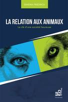 La relation aux animaux | Friedrich, Sandra