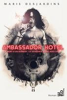 Ambassador Hotel | Desjardins, Marie