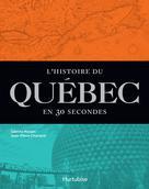 L'histoire du Québec en 30 secondes | Charland, Jean-Pierre