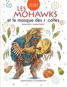 Les Mohawks et le masque des récoltes | Ouellet, Joanne