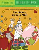 Les bêtises du père Noël | Bourguignon, Pascale