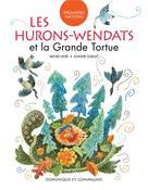 Les Hurons-Wendats et la Grande Tortue | Noël, Michel