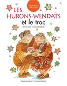 Les Hurons-Wendats et le troc | Noël, Michel
