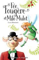 Fée Fougère et Milo Mulot | Bergeron, Lucie