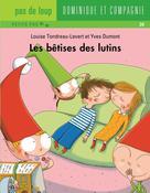 Les bêtises des lutins | Tondreau-Levert, Louise