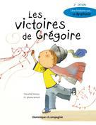 Les victoires de Grégoire (2e édition) | Noreau, Danielle