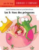 Les bêtises des princesses | Tondreau-Levert, Louise