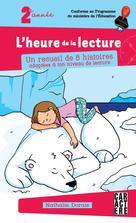 L'heure de la lecture - 2e année - Série 2 | Dorais, Nathalie