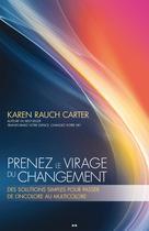 Prenez le virage du changement | Rauch Carter, Karen