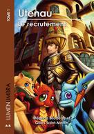 Utenau - Le recrutement | Bilodeau, Stéphan