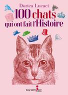 100 chats qui ont fait l'histoire | Lucaci, Dorica