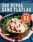 300 repas sans flaflas à moins de 5 $ la portion | Lizotte, Sonia