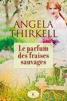 Le parfum des fraises sauvages | Thirkell, Angela