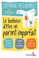 Le bonheur d'être un parent imparfait | Deslauriers, Stéphanie