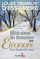 Histoires de femmes, tome 1 | Tremblay D'Essiambre, Louise