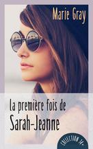 La première fois de Sarah-Jeanne | Gray, Marie