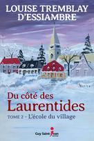 Du côté des Laurentides, tome 2 | Tremblay D'Essiambre, Louise