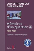 Mémoires d'un quartier 4 | Tremblay D'Essiambre, Louise