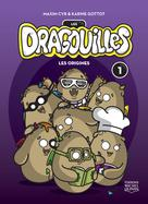 Les dragouilles 1 - Les origines | Cyr, Maxim