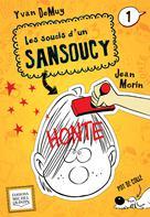 Les soucis d'un Sansoucy 1 - Honte | Demuy, Yvan