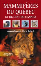 Mammifères du Québec et de l'est du Canada - Édition revue et augmentée | Prescott, Jacques