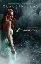 L'Enchanteresse | Gray, Claudia