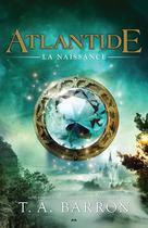 Atlantide - La naissance   Barron, T. A.