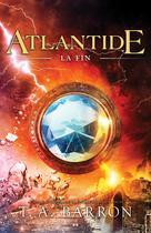 Atlantide - La fin   Barron, T. A.