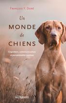 Un monde de chiens | Doré, François Y.