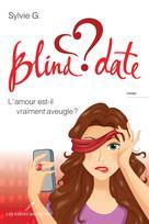Blind date : L'amour est-il vraiment aveugle ? | , Sylvie G.