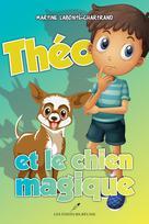 Théo et le chien magique | Labonté-Chartrand, Martine
