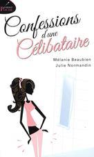 Confessions d'une célibataire   , Mélanie Beaubien