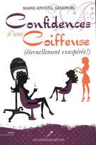 Confidences d'une coiffeuse (éternellement exaspérée !) | Marie-Krystel Gendron