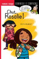 Chut, Rosalie ! | Bourget, Édith