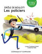 Les policiers | Tondreau-Levert, Louise