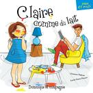 Claire comme du lait | Nadeau, Christine
