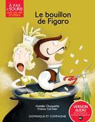 Le bouillon de Figaro   Choquette, Natalie