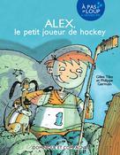 Alex, le petit joueur de hockey | Tibo, Gilles