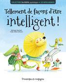 Les intelligences - Tellement de façons d�??être intelligent! |