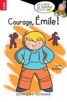 Courage, Émile ! | Bourget, Édith