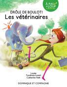 Les vétérinaires | Tondreau-Levert, Louise