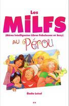 Les MILFS au Pérou | Loisel, Élodie