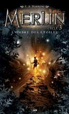 Merlin - L'ombre des étoiles   Barron, T. A.