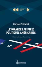 Les Grandes Affaires politiques américaines   Prémont, Karine