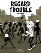 Regard trouble | Péladeau, Éric